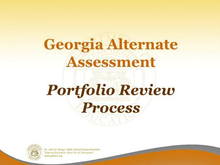 Portfolio Review Process Georgia Alternate Assessment.