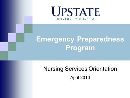 Emergency Preparedness Program Nursing Services Orientation April 2010.