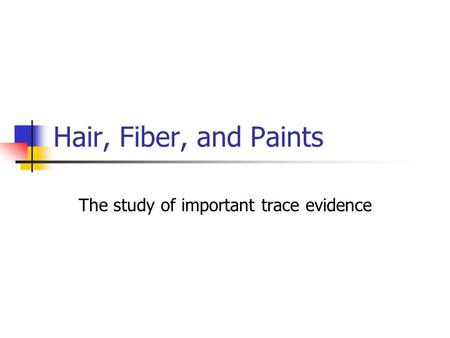 The study of important trace evidence
