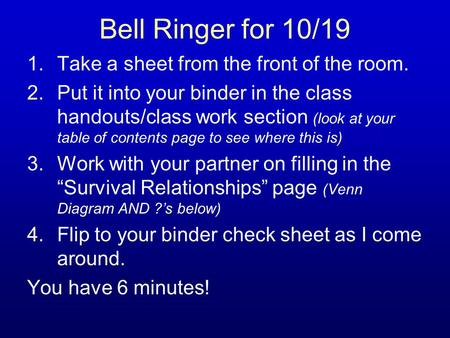 Bell Ringer for 10/19 Take a sheet from the front of the room.