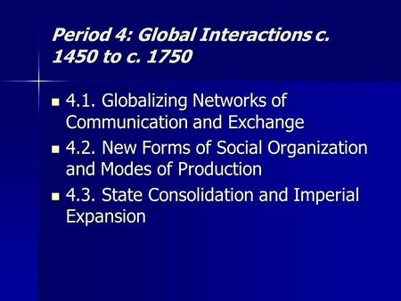 Period 4: Global Interactions c to c. 1750