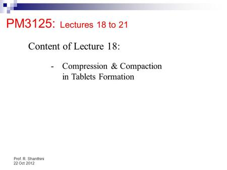 PM3125: Lectures 18 to 21 Content of Lecture 18: