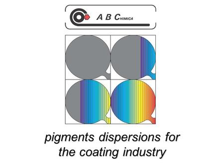 Pigments dispersions for the coating industry. Born in 1984, still today AB Chimica is focused on the production of pigments concentrate pastes. Our huge.