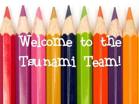 "Welcome to the Tsunami Team!. What is ASD? ASD stands for ""Academic Skills Development"", and will take place twice a week, at the end of the day on Mondays."