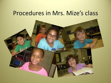 "Procedures in Mrs. Mize's class. Three ring binder (2"") Bring to and from school every day. KEEP THE PLANNER IN THE BINDER. * Keep the math journal in."