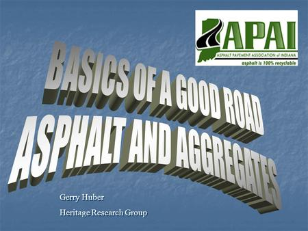 BASICS OF A GOOD ROAD ASPHALT AND AGGREGATES