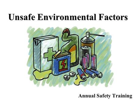 Unsafe Environmental Factors