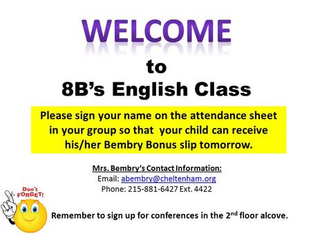 To 8B's English Class Remember to sign up for conferences in the 2 nd floor alcove. Mrs. Bembry's Contact Information: