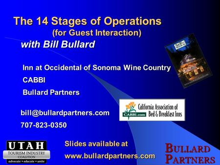 The 14 Stages of Operations (for Guest Interaction) with Bill Bullard Inn at Occidental of Sonoma Wine Country Inn at Occidental of Sonoma Wine Country.