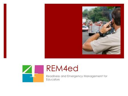 REM4ed Readiness and Emergency Management for Educators.