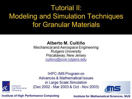 IHPC-IMS Program on Advances & Mathematical Issues in Large Scale Simulation (Dec 2002 - Mar 2003 & Oct - Nov 2003) Tutorial II: Modeling and Simulation.