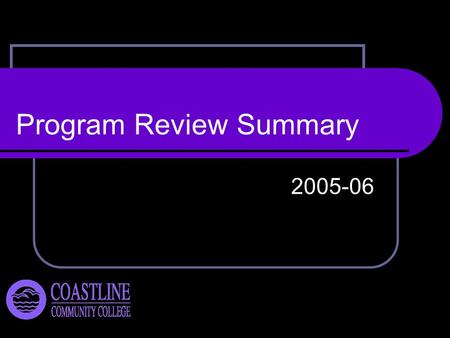 Program Review Summary 2005-06. Programs Reviewed Acquired Brain Injury Program Foreign Languages Military Contract Education Program Psychology/Parent.