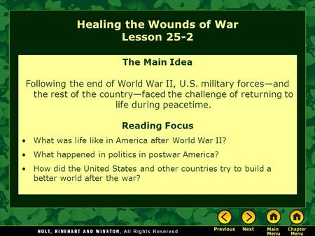 Healing the Wounds of War Lesson 25-2 The Main Idea Following the end of World War II, U.S. military forces—and the rest of the country—faced the challenge.