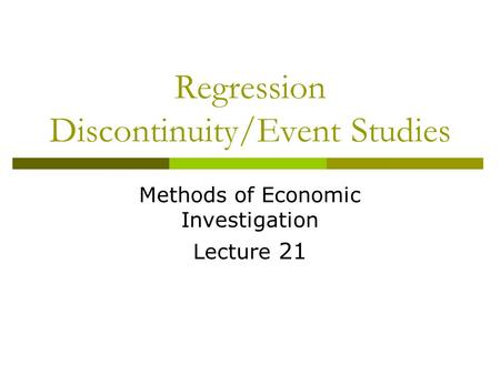 Regression Discontinuity/Event Studies