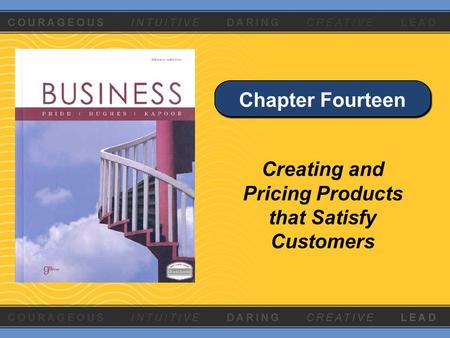 Chapter Fourteen Creating and Pricing Products that Satisfy Customers.