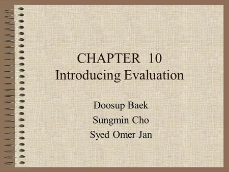 CHAPTER 10 Introducing Evaluation Doosup Baek Sungmin Cho Syed Omer Jan.
