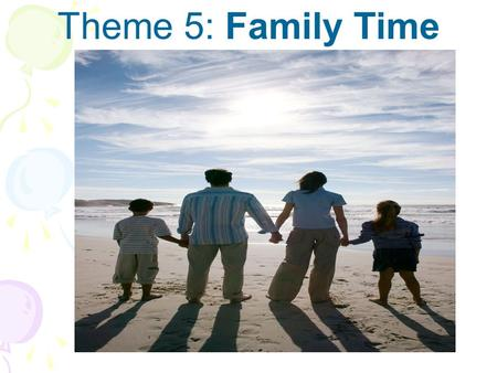 Theme 5: Family Time Author: Pat Cummings Selection 3: Carousel.