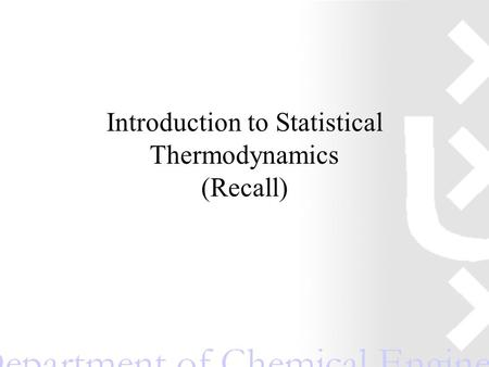 Introduction to Statistical Thermodynamics (Recall)