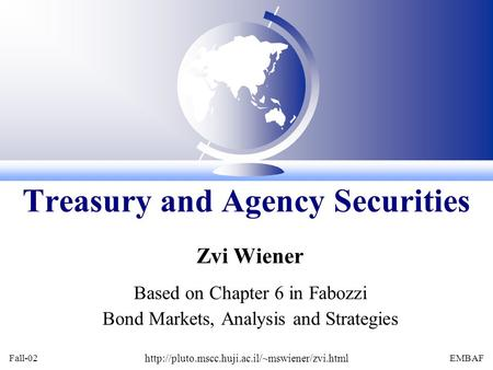 Fall-02  EMBAF Zvi Wiener Based on Chapter 6 in Fabozzi Bond Markets, Analysis and Strategies Treasury and.