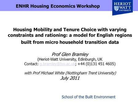School of the Built Environment Housing Mobility and Tenure Choice with varying constraints and rationing: a model for English regions built from micro.