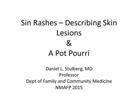 Sin Rashes – Describing Skin Lesions & A Pot Pourri