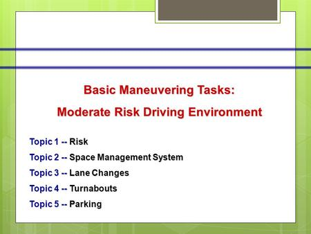 Basic Maneuvering Tasks: