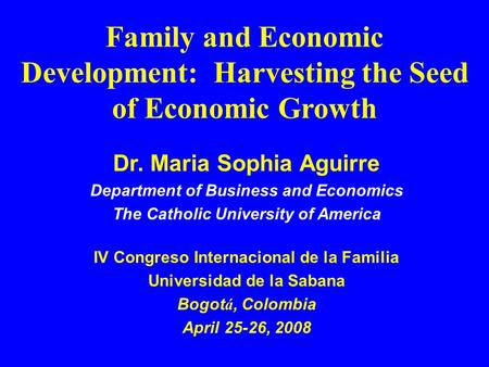 Dr. Maria Sophia Aguirre Department of Business and Economics