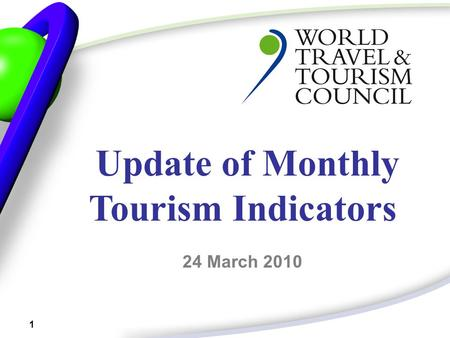 1 Update of Monthly Tourism Indicators 24 March 2010.