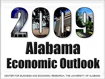 CENTER FOR BUSINESS AND ECONOMIC RESEARCH, THE UNIVERSITY OF ALABAMA.