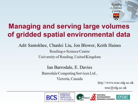 BARRODALE COMPUTING SERVICES LTD. www.barrodale.com Managing and serving large volumes of gridded spatial environmental data Adit Santokhee, Chunlei Liu,