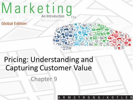 Pricing: Understanding and Capturing Customer Value Chapter 9 Global Edition.