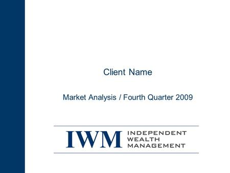 Client Name Market Analysis / Fourth Quarter 2009.