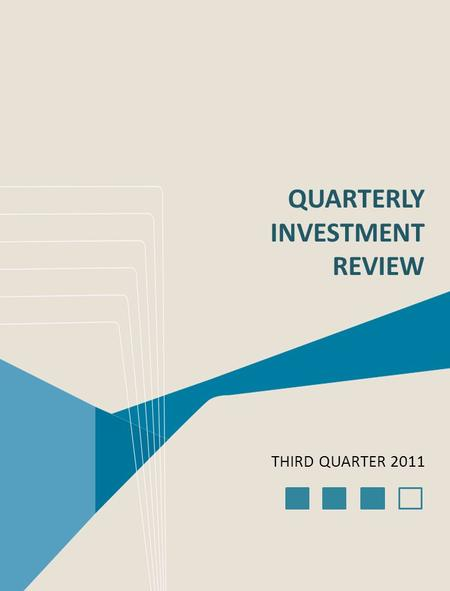 QUARTERLY INVESTMENT REVIEW THIRD QUARTER 2011. 1.Markets Overview 2.US Stocks 3.Non-US Stocks 4.Bonds 5.Real Estate Investment Trusts (REITs)