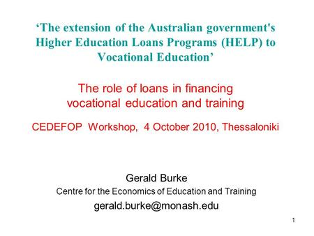 'The extension of the Australian government's Higher Education Loans Programs (HELP) to Vocational Education' The role of loans in financing vocational.