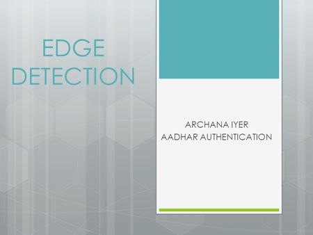 EDGE DETECTION ARCHANA IYER AADHAR AUTHENTICATION.