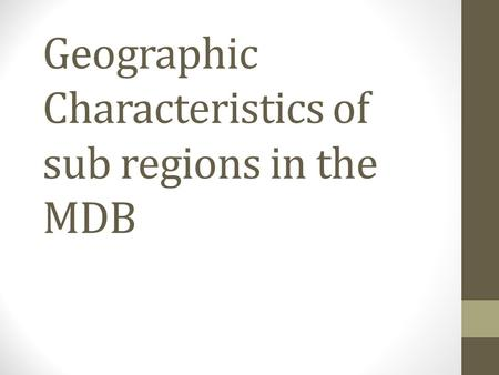 Geographic Characteristics of sub regions in the MDB.