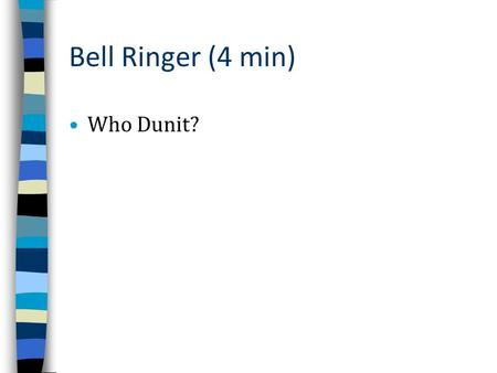 Bell Ringer (4 min) Who Dunit?. Tire Impression and Tire Track Evidence Chapter 15.