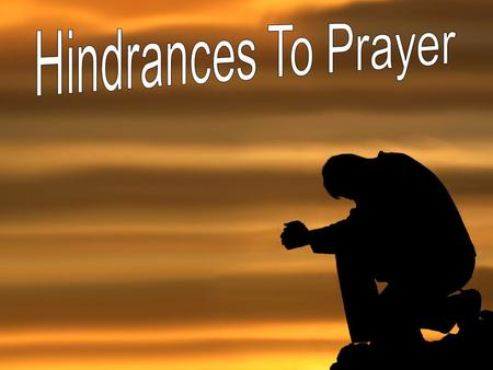 Hindrances To Prayer.