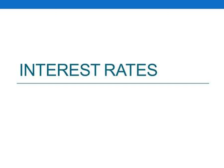 INTEREST <strong>RATES</strong>. REAL INTEREST <strong>RATES</strong> Mishkin, P. 123-125.