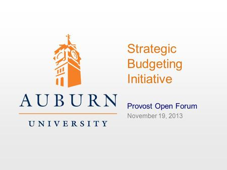 Strategic Budgeting Initiative Provost Open Forum November 19, 2013.