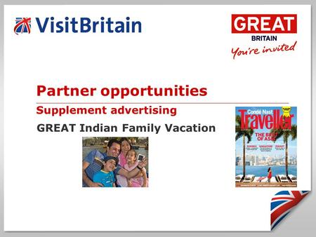 Partner opportunities __________________________________________________________________________________________ Supplement advertising GREAT Indian Family.