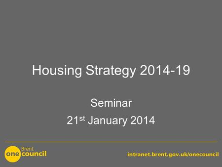 Housing Strategy 2014-19 Seminar 21 st January 2014.