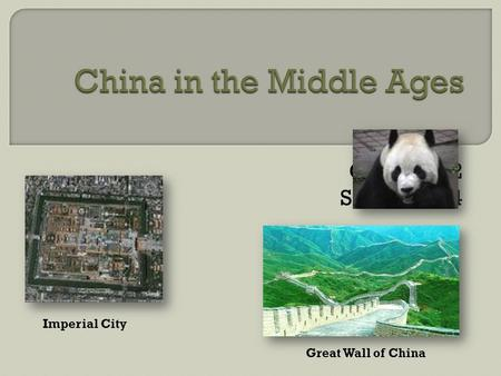 Chapter 12 Sections 1-4 Imperial City Great Wall of China.