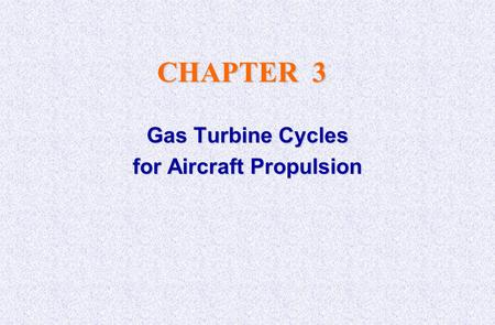 Gas Turbine Cycles for Aircraft Propulsion