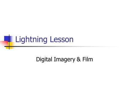 Lightning Lesson Digital Imagery & Film Exposure The balance of the amount of light allowed entering the photographic medium There are 3 elements used.