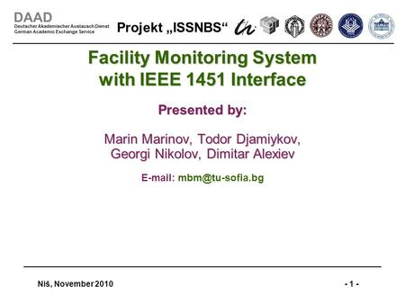 "Projekt ""ISSNBS"" Niš, November 2010- 1 - DAAD Deutscher Akademischer Austausch Dienst German Academic Exchange Service Facility Monitoring System with."