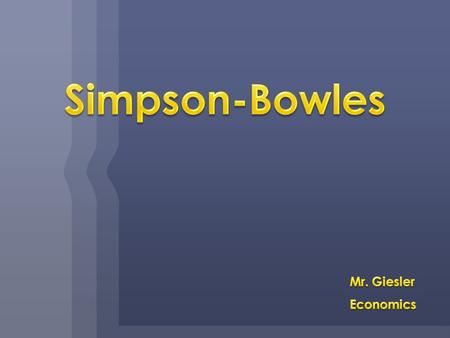 United States Tax Code Revisited Simpson-Bowles  Feb. 18, 2010, President Obama created the bipartisan National Commission on Fiscal Responsibility and.