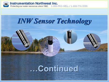 INW Sensor Technology …Continued. What we will cover Installation Practices Installation Practices Security Security Changing Batteries Changing Batteries.
