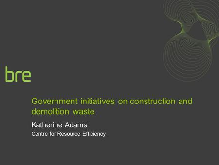 Government initiatives on construction and demolition waste