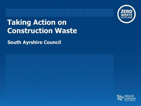 Taking Action on Construction Waste South Ayrshire Council.